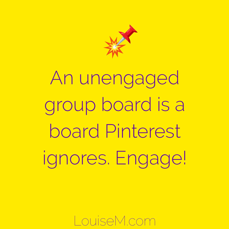 An unengaged group board is a board Pinterest ignores.