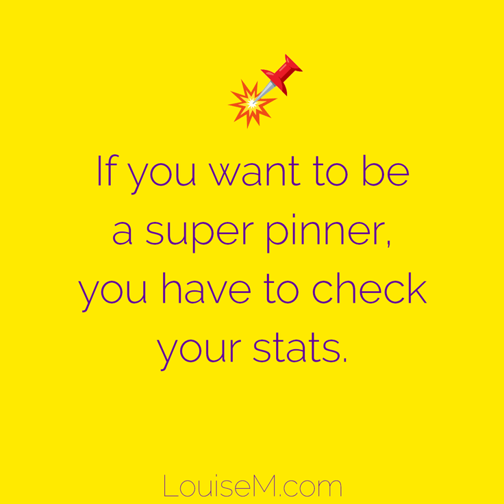 If you want to be a super pinner, you have to check your stats.