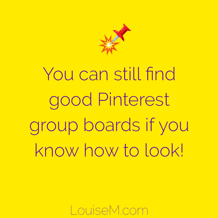 You can still find good Pinterest group boards if you know how to look!