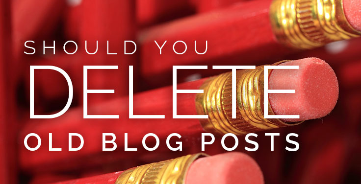"Do you delete old blog posts? I keep hearing I ""should."" So I did the research. From 6 years of successful blogging – here's my take on the topic."