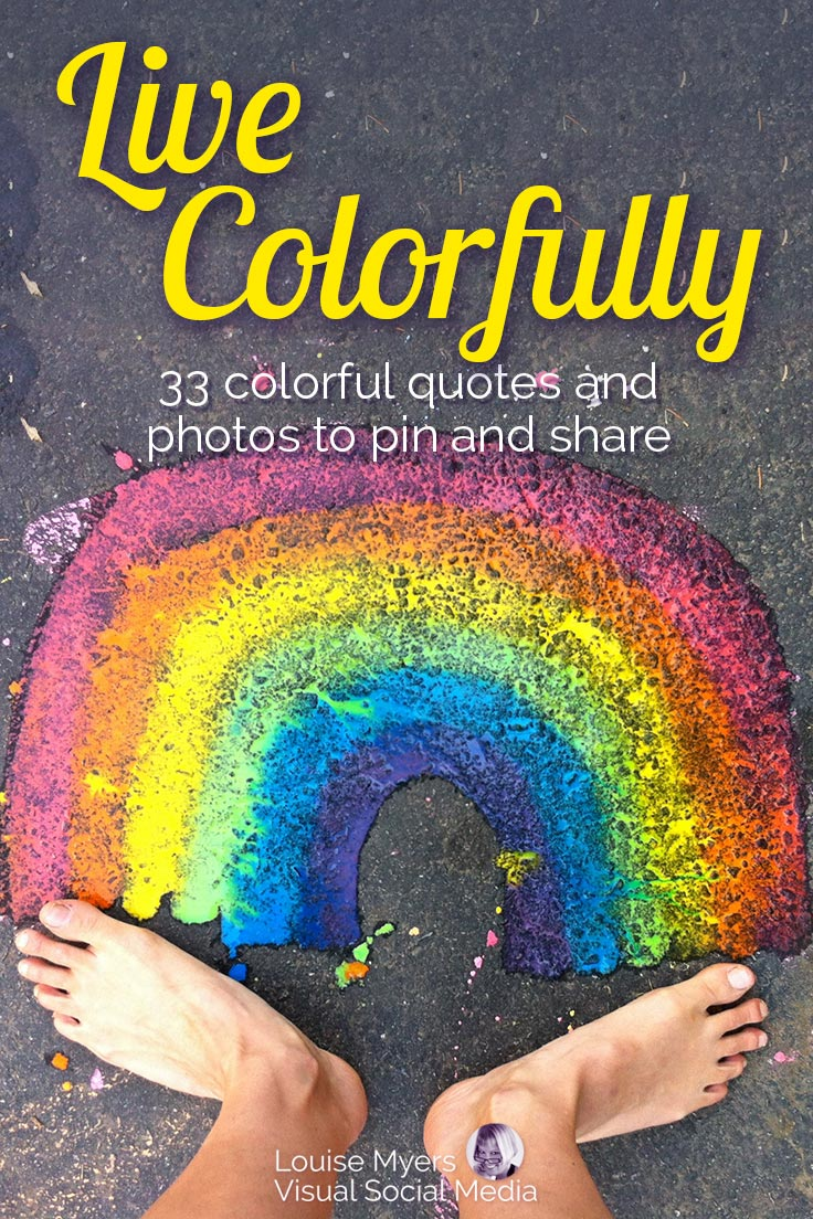 Coveting colorful quotes? Here's a rainbow of vibrant quotes for you to pin and share! Or learn to make your own.