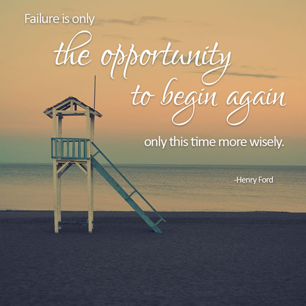Success quote: Failure is only the opportunity to begin again, only this time more wisely.
