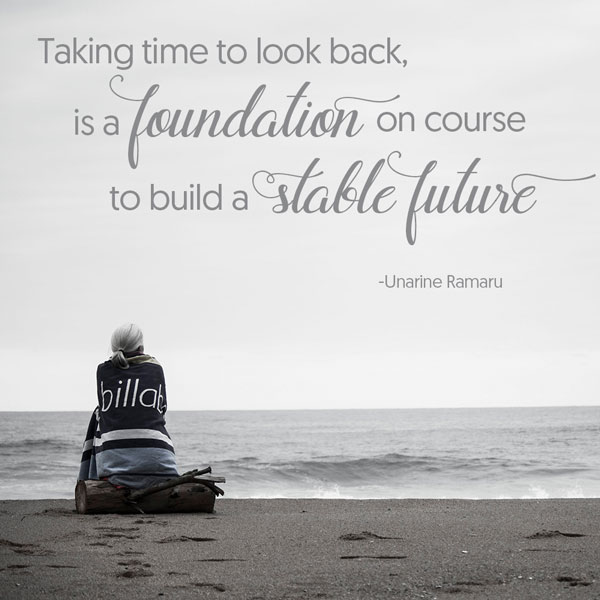 Success quotes: Taking time to look back is a foundation on course to build a stable future.