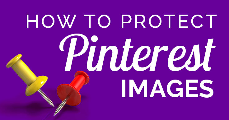Pinterest Copyright Infringement: How To Protect Yourself