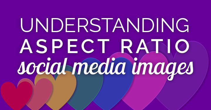 Social media image aspect ratio – huh? Understand this concept to ease your visual content creation! Learn the optimal shapes for each social network.