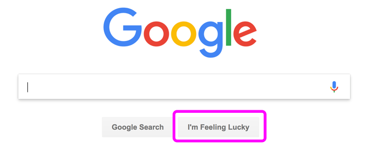 "Seriously, how often do you go to Google and hit ""I feel lucky""?"