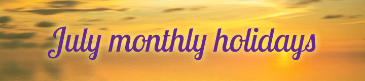 July Monthly Holidays
