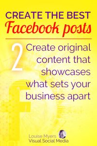 Facebook marketing tip: Create original content that showcases how your business is unique
