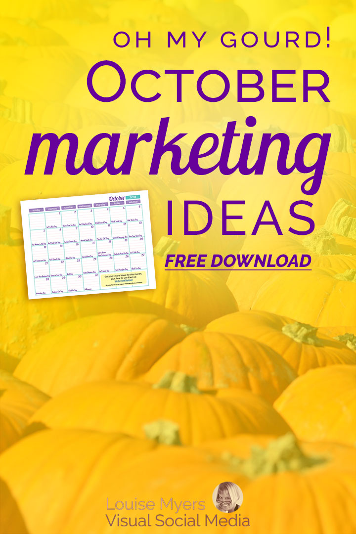 Need October marketing ideas? Try Halloween, harvest, leaves, and pumpkin spice everything! Don't miss this colorful opportunity to market your business.