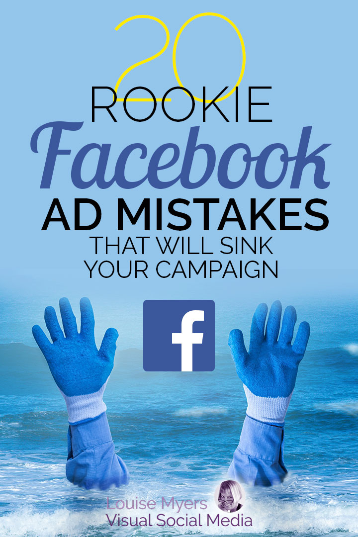 Facebook ad mistakes will sink your campaign