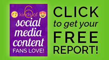 Does your Social Media Content attract followers? Learn what to post in your FREE Guide, 6 Kinds of Social Media Content Fans LOVE!