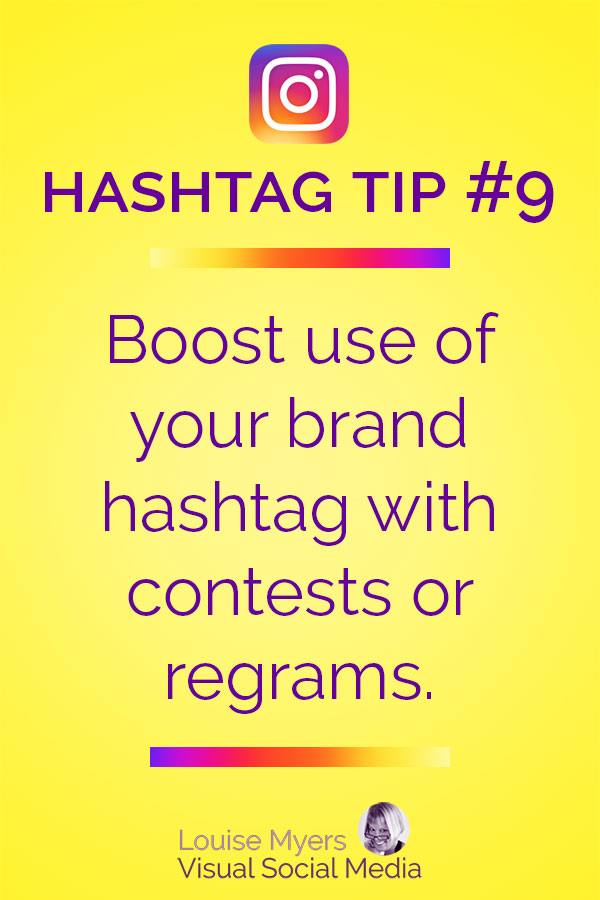 Boost use of your brand hashtag.