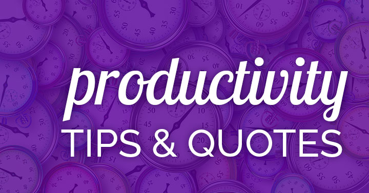 productivity tips and quotes