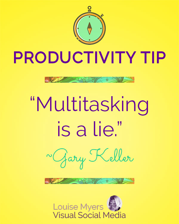 """Multitasking is a lie."" ― Gary Keller"