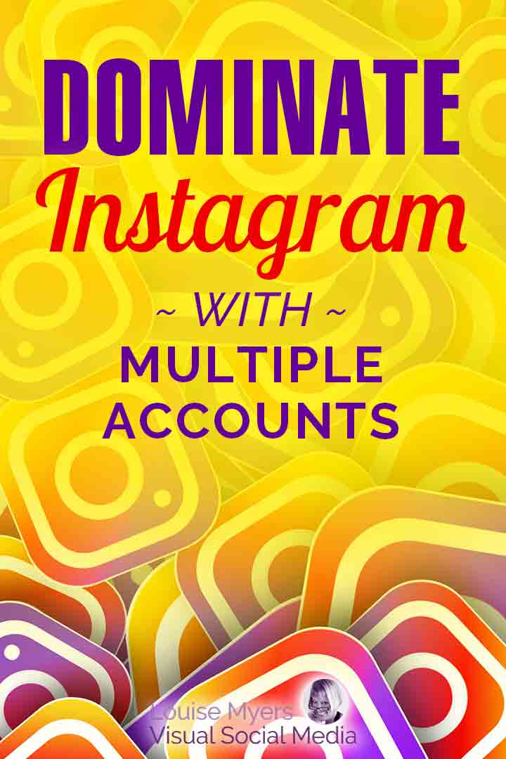 dominate Instagram with multiple accounts