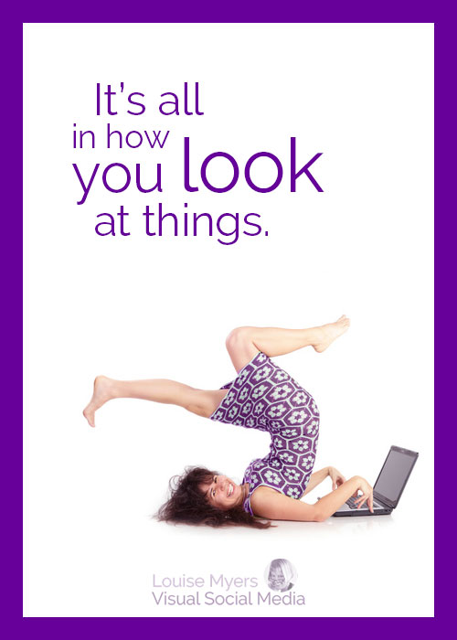 its all in how you look at things quote
