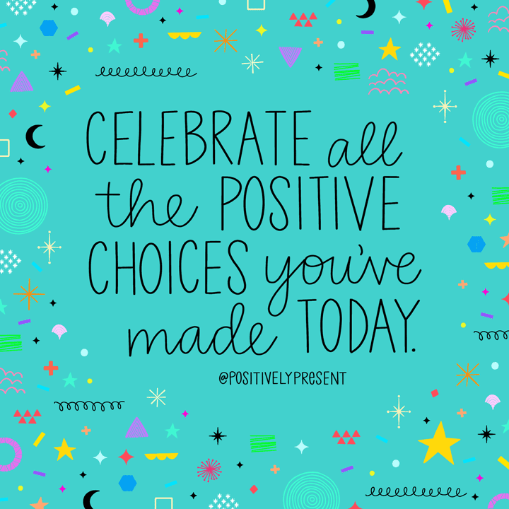 celebrate positive choices quote