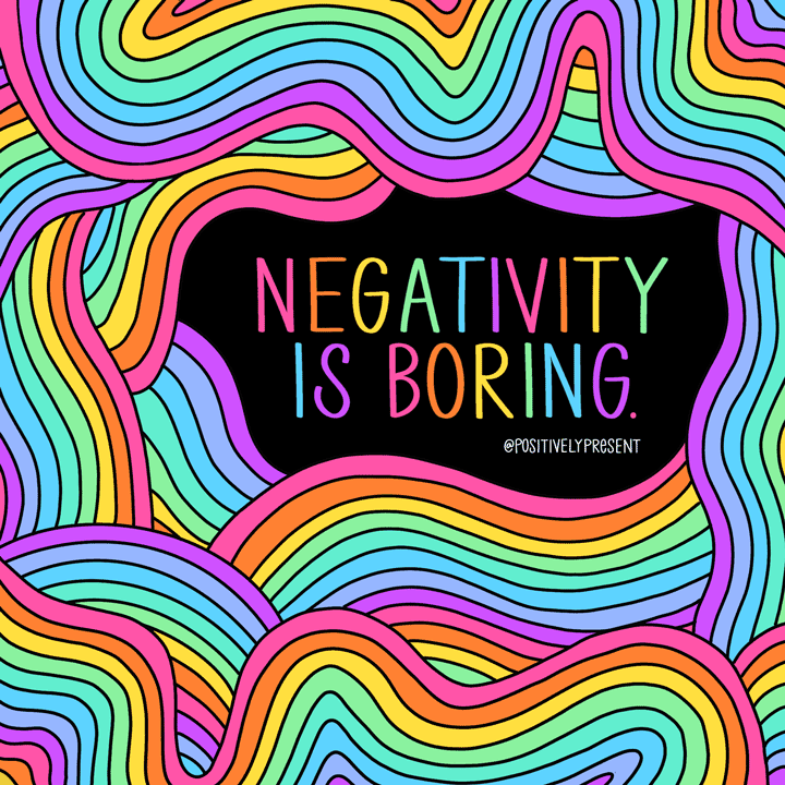 negativity is boring quote
