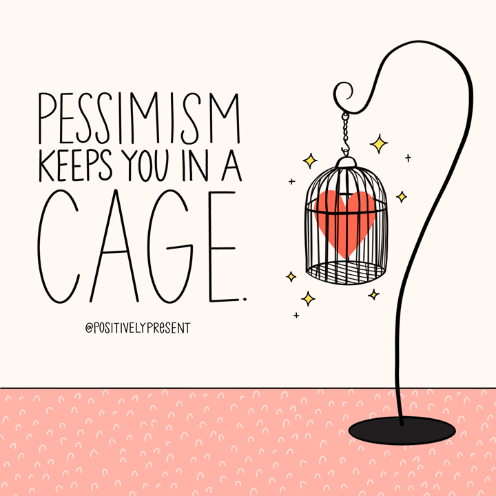 pessimism keeps you in a cage quote