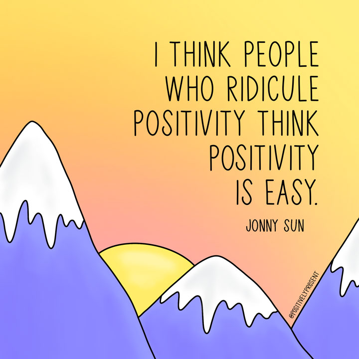 positivity isnt easy quote