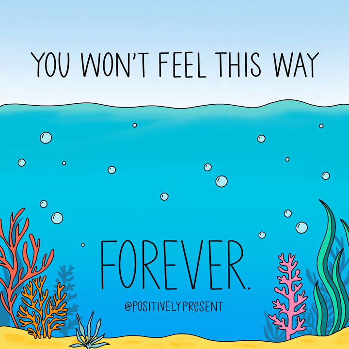 you wont feel this way forever quote