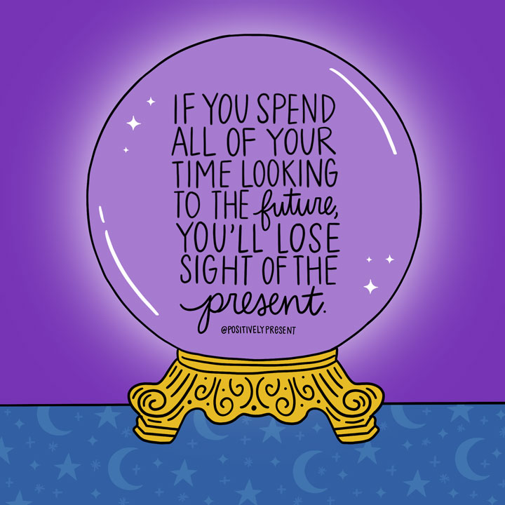 dont loose sight of the present quote