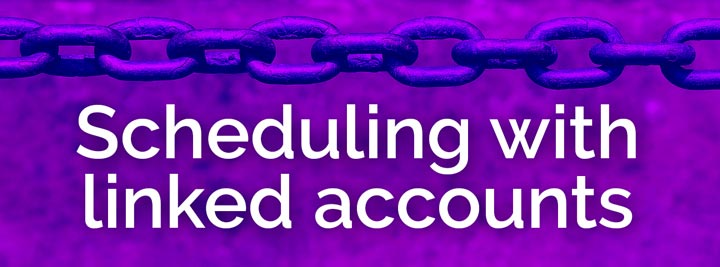 scheduling with linked accounts banner