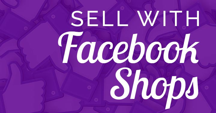 How to Sell on Facebook Shops for Business Success