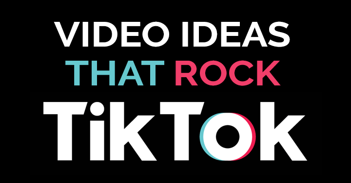 banner graphic with words video ideas that rock tiktok.