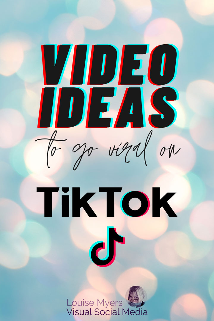 sparkly pinnable image with text video ideas to go viral on tiktok.