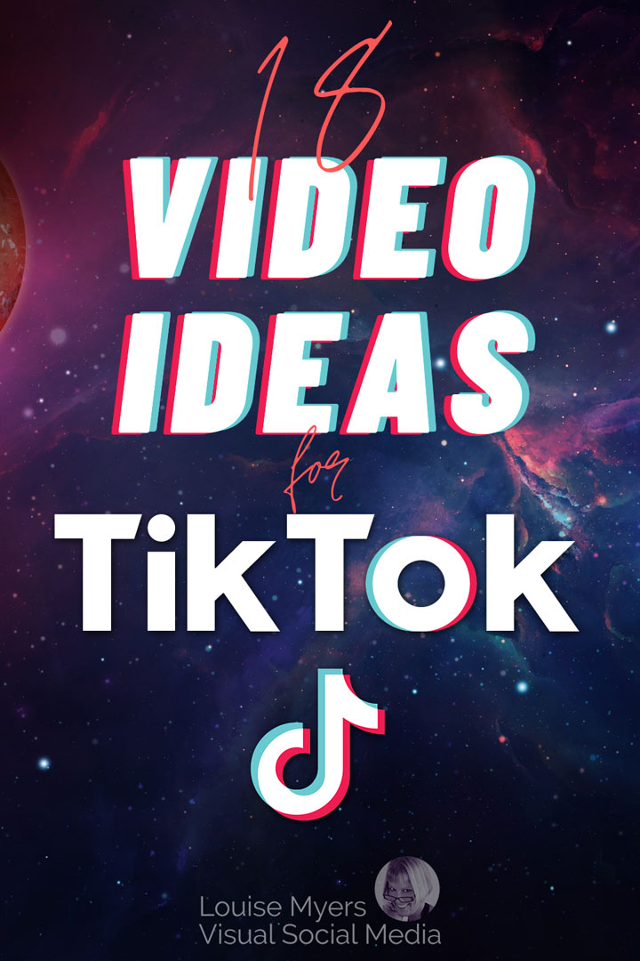 18 video ideas for tiktok pinnable image of cosmos with text.