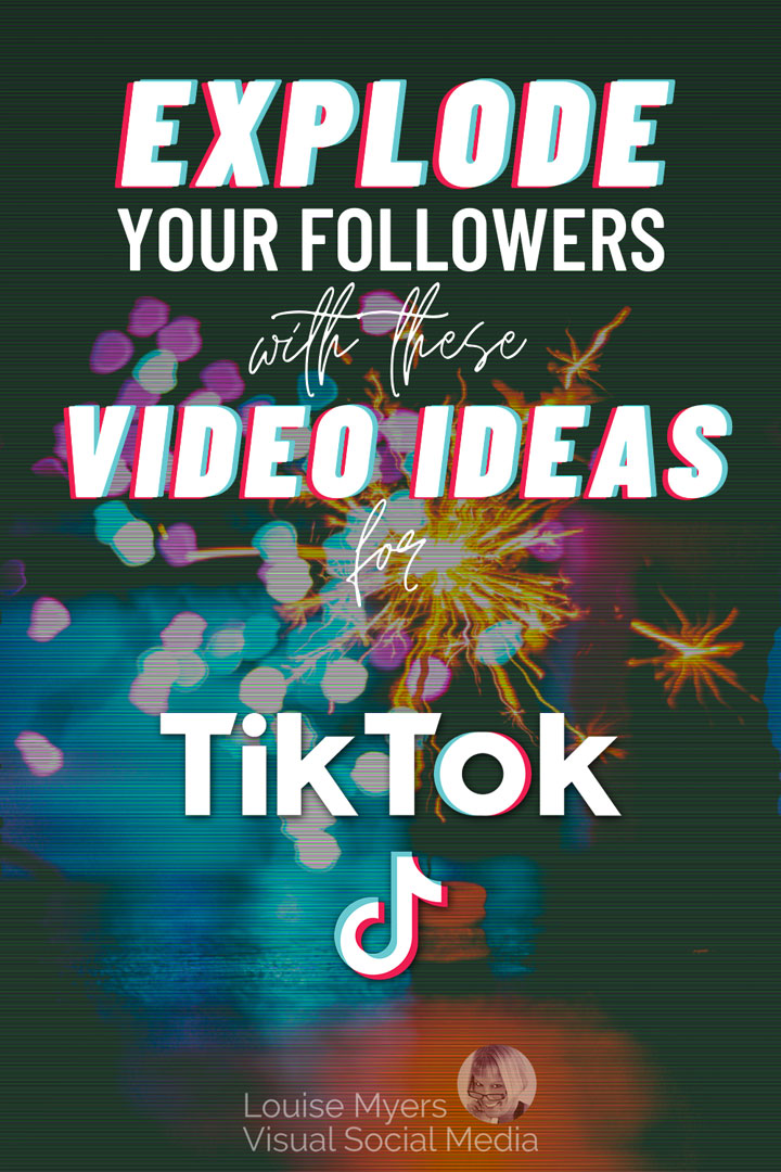 colorful fireworks with text video ideas to explode your tiktok followers pinnable image.