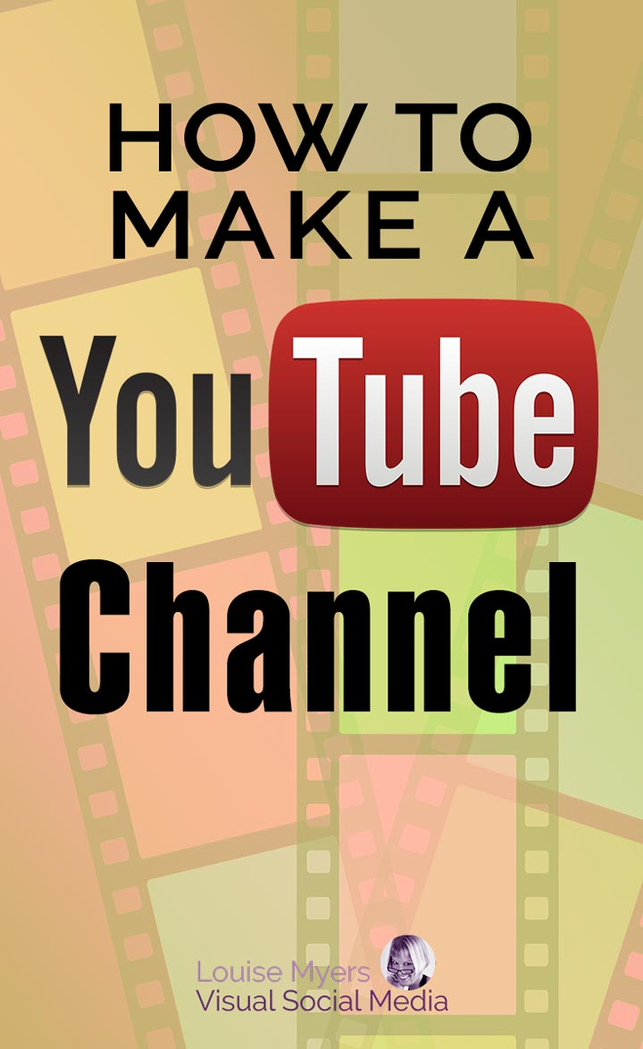 How to Create a YouTube Channel on filmstrip background pinnable image.