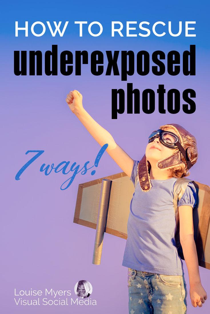 pinnable image of superhero kid that says rescue underexposed photos 7 ways.