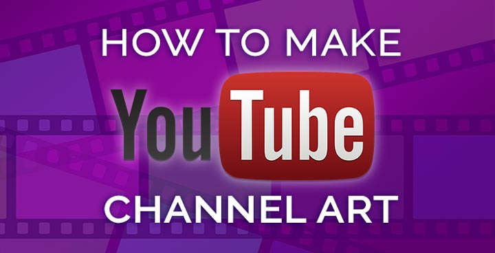 purple header image saying how to make youtube channel art.