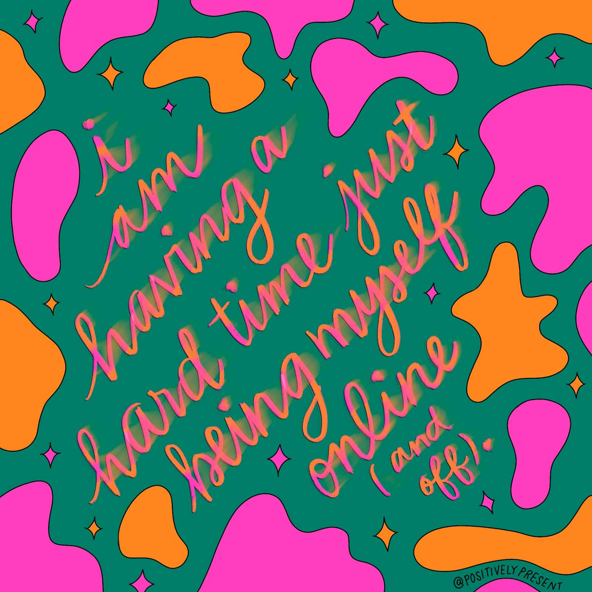 having a hard time being myself online quote on pink orange green art.