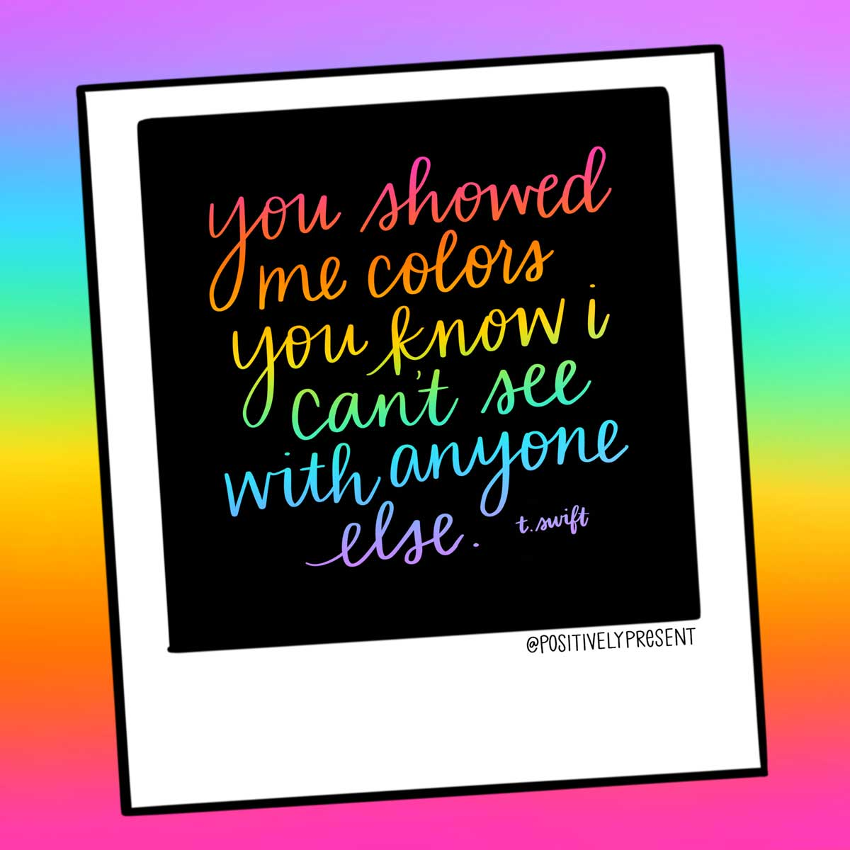 you showed me colors taylor swift quote.