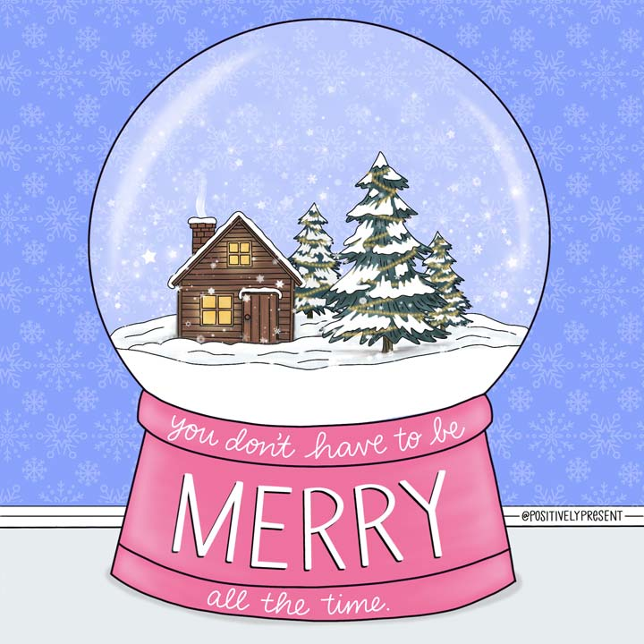 picture quote says you don't have to be merry all the time.