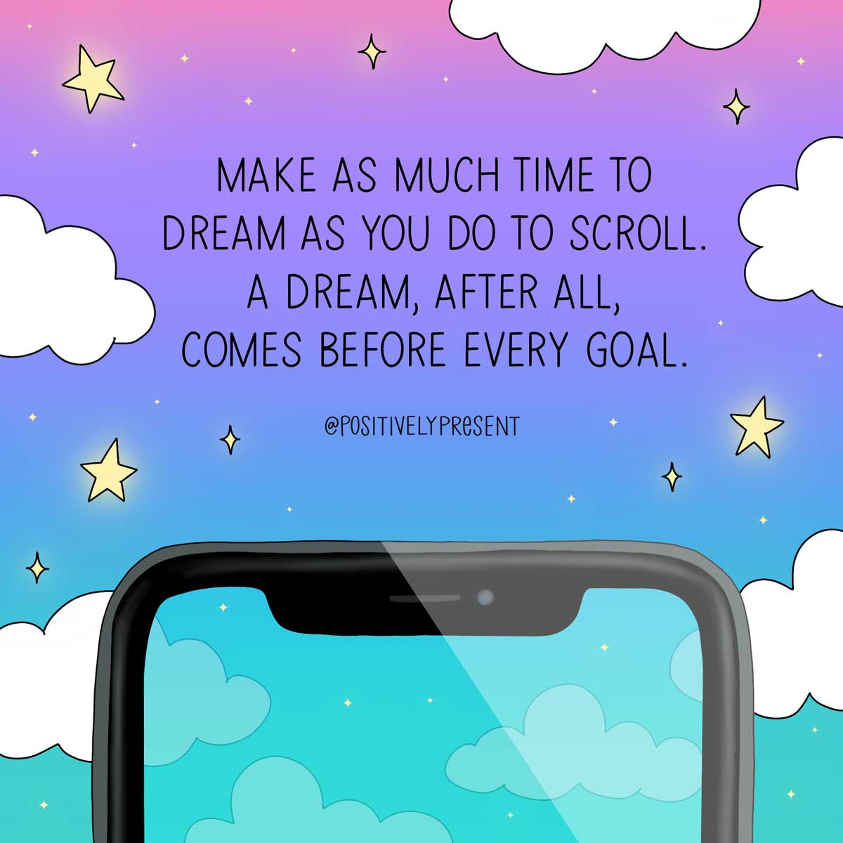 make as much time to dream as to scroll quote on pretty cloud background.