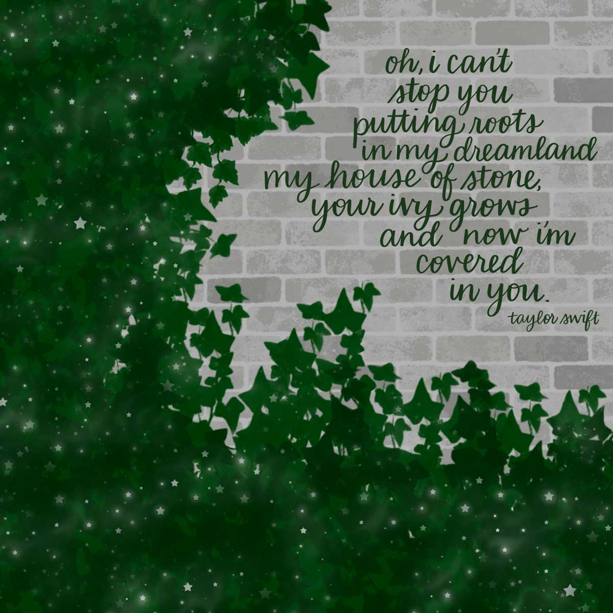 ivy by taylor swift lyrics on ivy covered wall.
