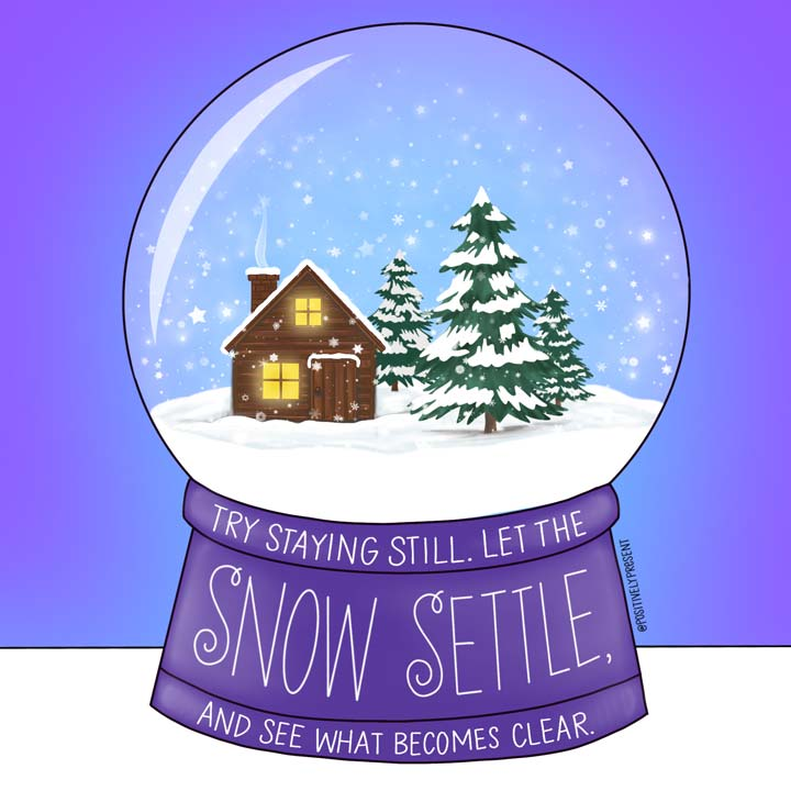 let the snow settle illustrated snowglobe quote.