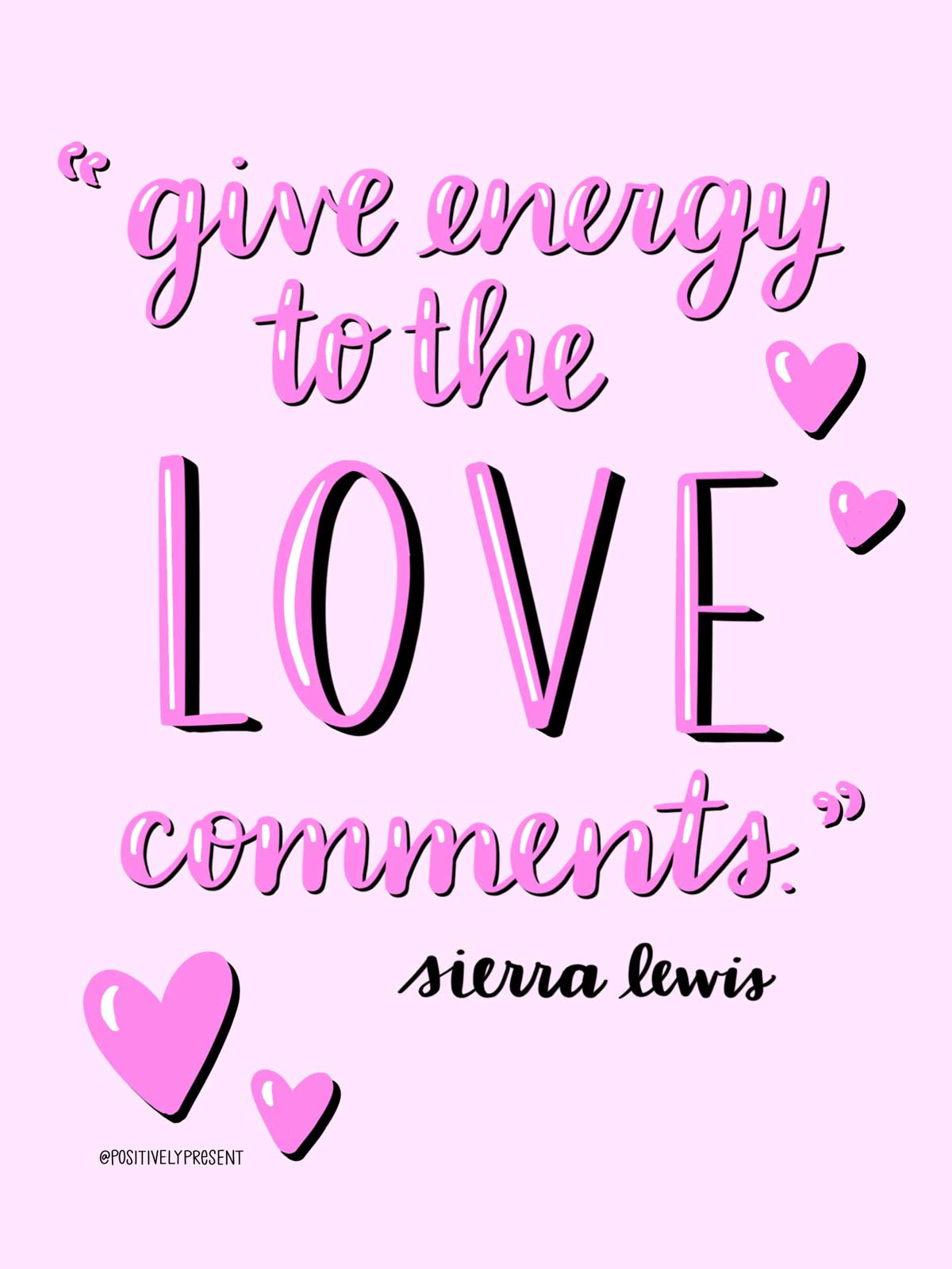 give energy to the love comments quote on pink background with hearts.
