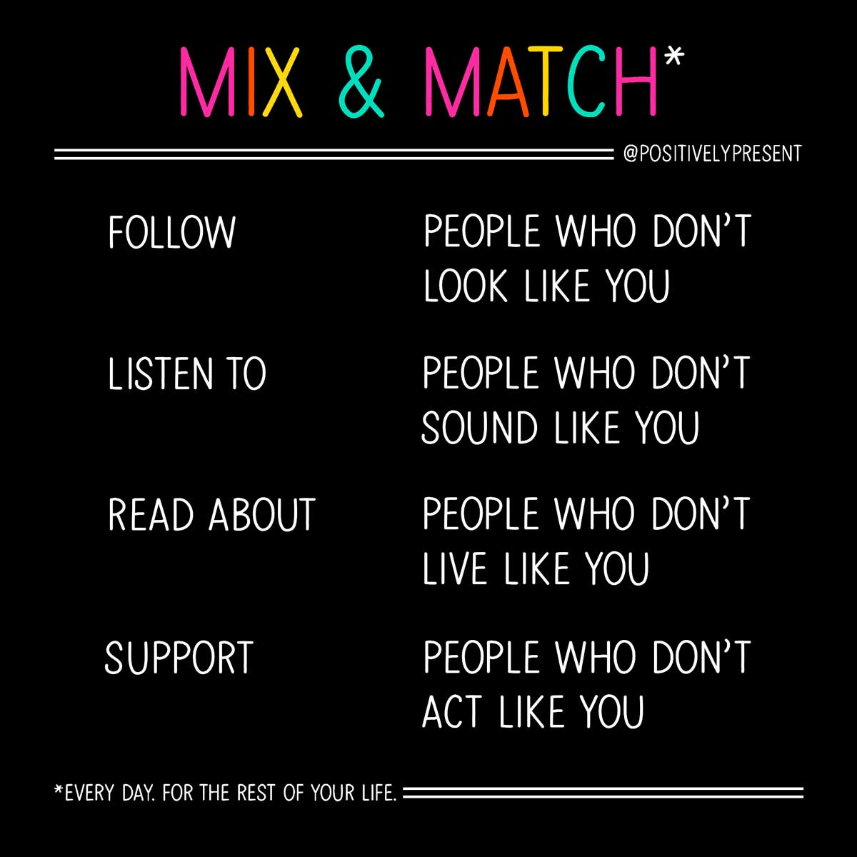 follow people who don't look like you mix and match text on black background.