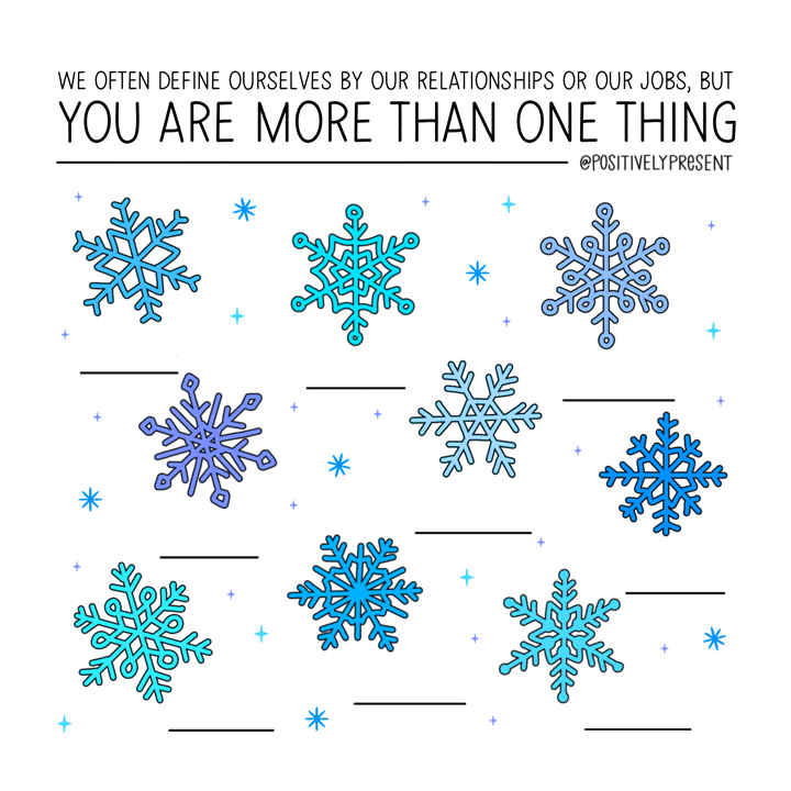you are more than one thing snowflake illustration.