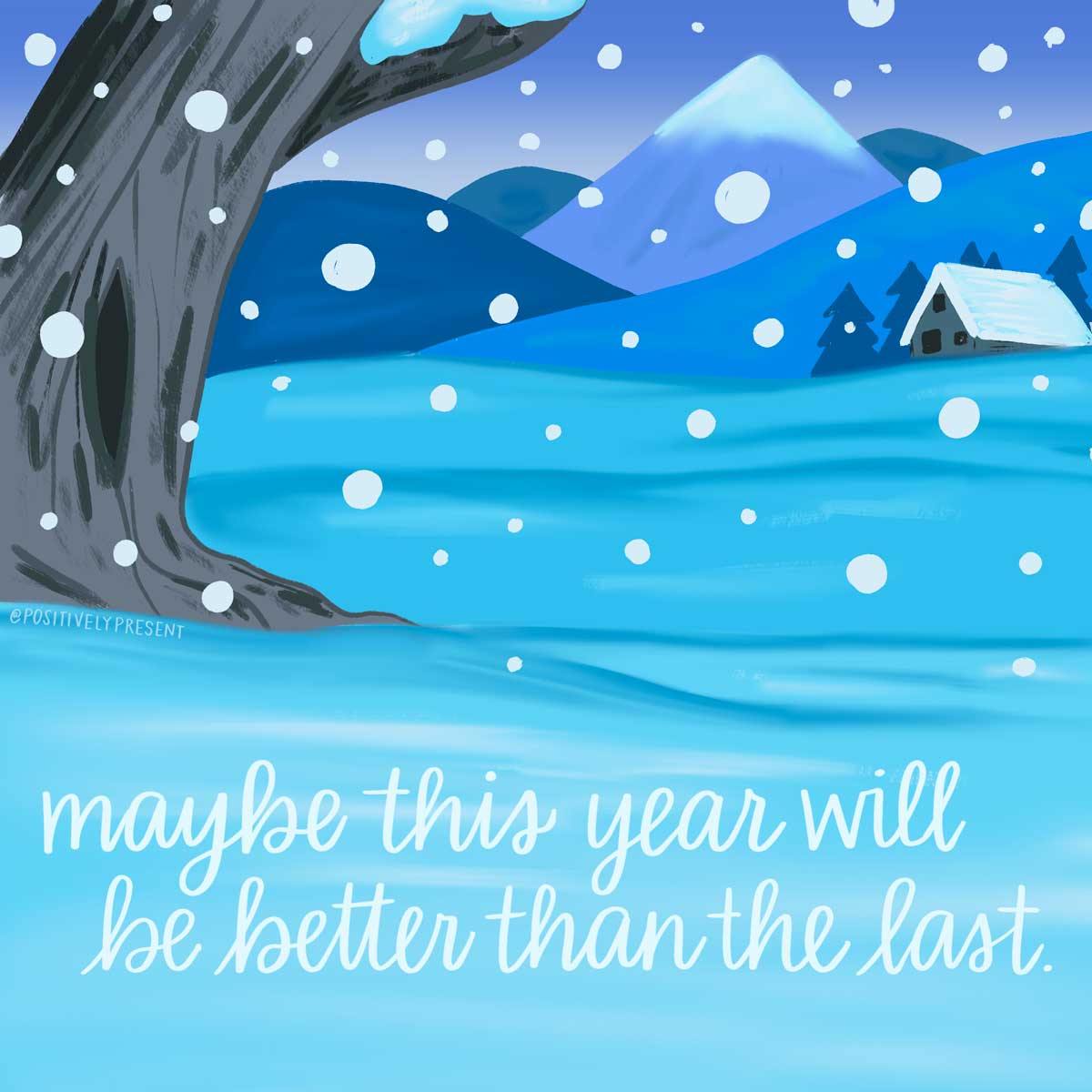 maybe new year will be better than the last quote on blue snowy art.