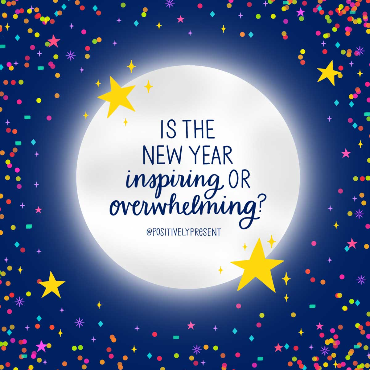 is the new year inspiring or overwhelming quote on confetti background.