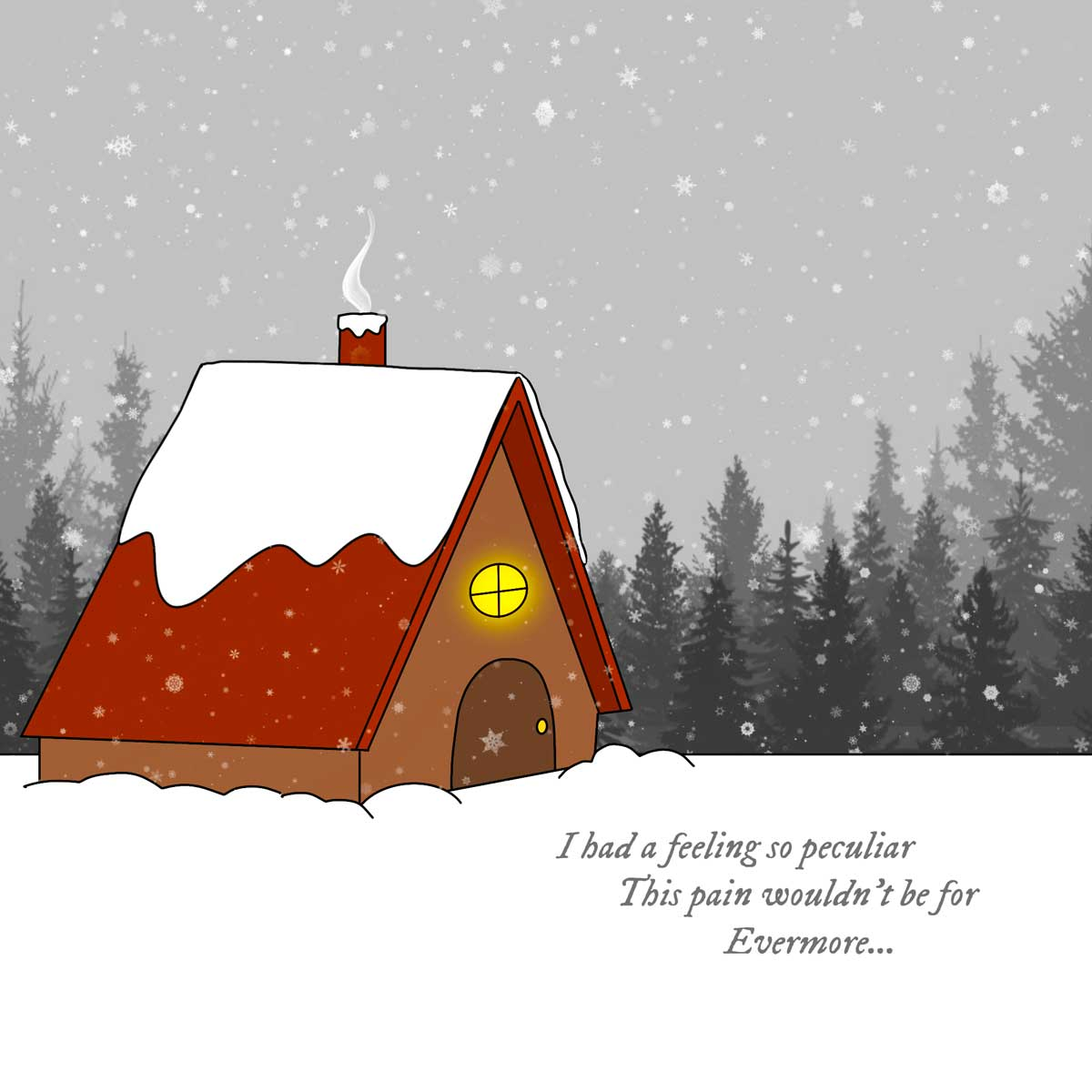this pain wouldn't be for evermore quote on snowy cabin scene.