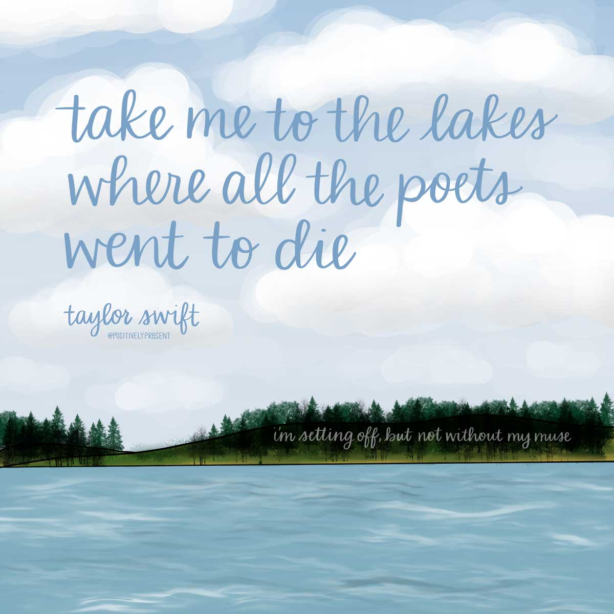 take me to the lakes taylor swift lyrics on drawing of lake and sky.