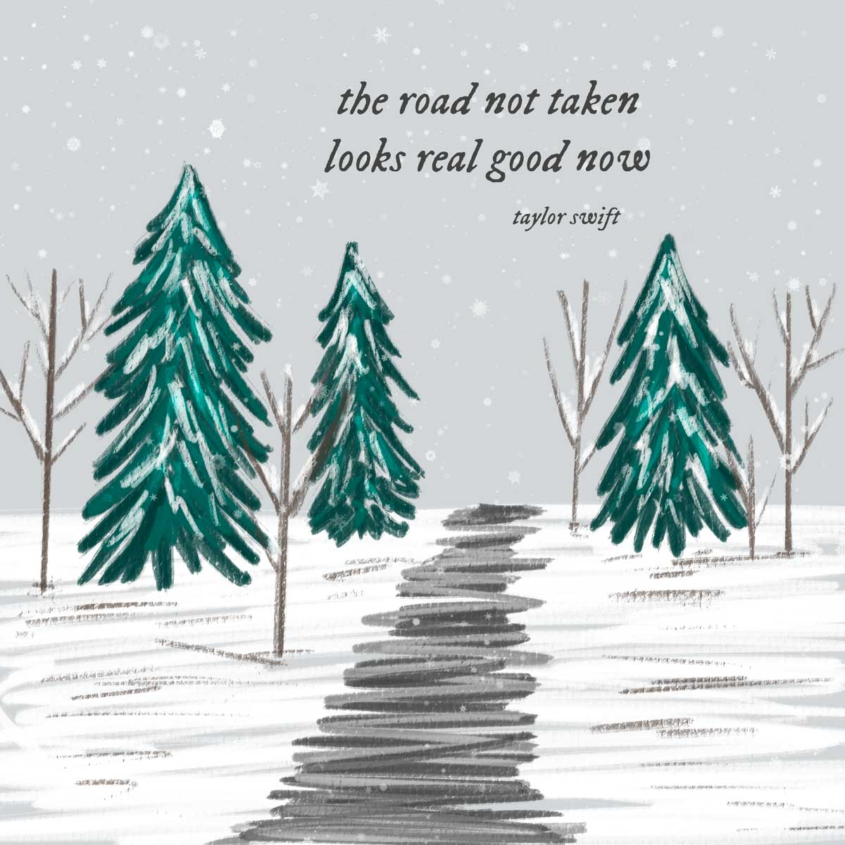 road not taken looks real good quote on drawing of snowy path.