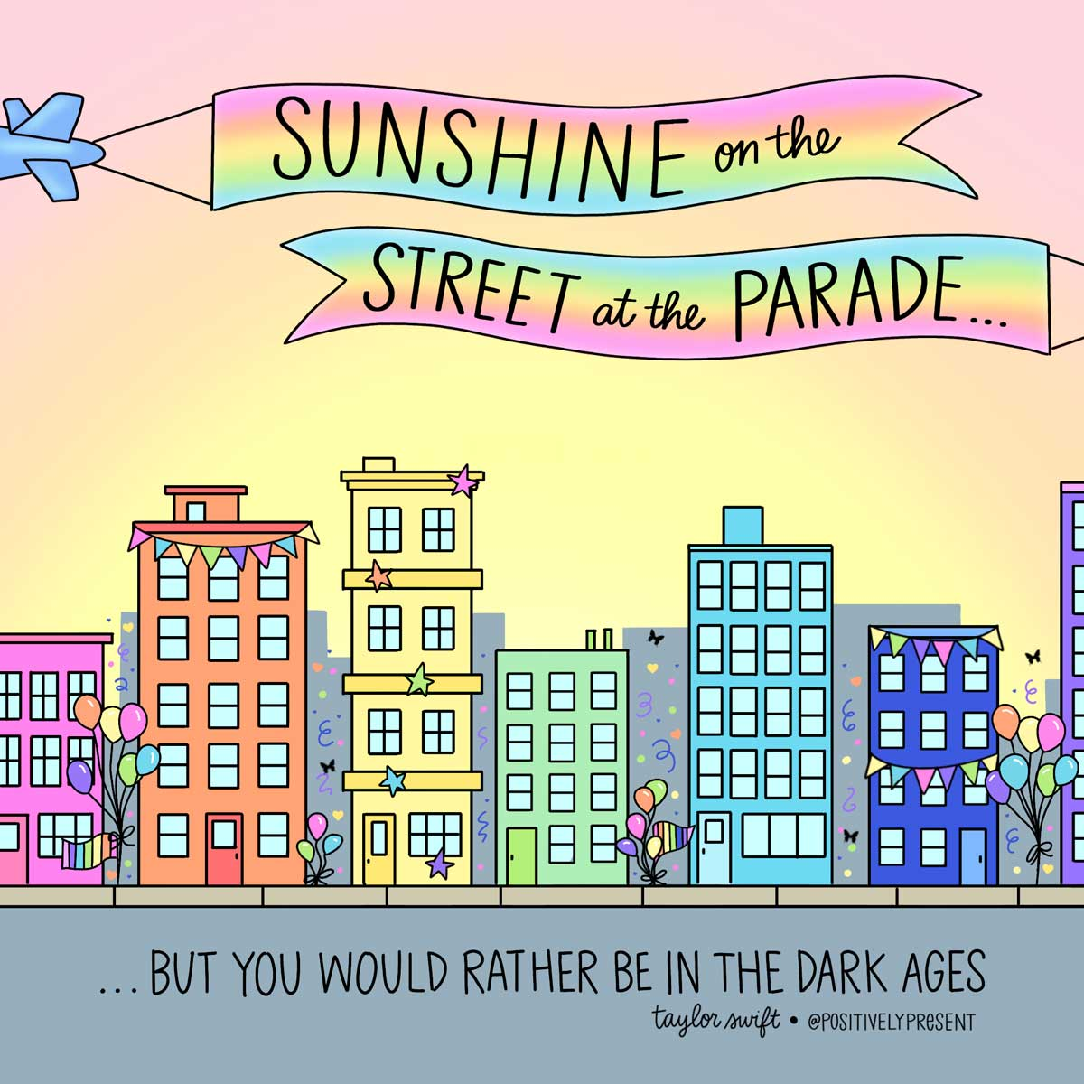 sunshine on the street taylor swift lyrics on drawing of colorful buildings.